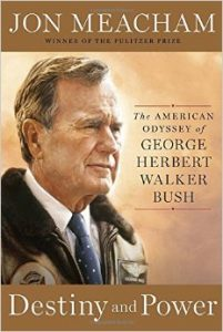 Destiny and Power The American Odyssey of George Herbert Walker Bush