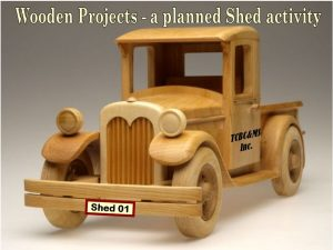 One of the planned wooden projects for the Tin Can Bay Community and Men's Shed